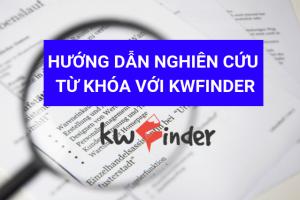 HƯỚNG DẪN NGHIÊN CỨU TỪ KHÓA KWFINDER (1)