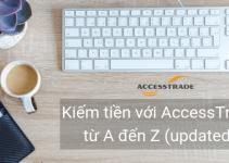 Kiếm tiền với AccessTrade từ A đến Z